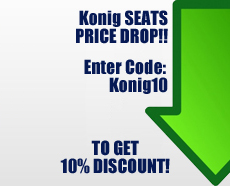 Enter Konig10 to get 10% discount on Konig seats now!